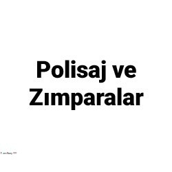 Polisaj ve Zımparalar
